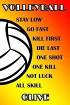 Volleyball Stay Low Go Fast Kill First Die Last One Shot One Kill Not Luck All Skill Olive