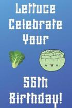 Lettuce Celebrate your 56th Birthday: Funny 56th Birthday Gift Donut Pun Journal / Notebook / Diary (6 x 9 - 110 Blank Lined Pages)