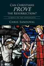 Can Christians Prove the Resurrection?