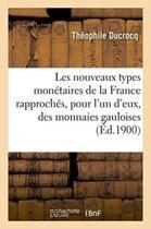 Les Nouveaux Types Mon taires de la France Rapproch s, Pour l'Un d'Eux, Des Monnaies Gauloises