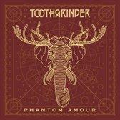 Toothgrinder - Phantom Amour