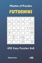Master of Puzzles Futoshiki - 400 Easy Puzzles 6x6 Vol.15
