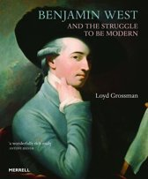 Benjamin West and the Struggle to be Modern