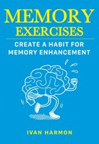 Memory Exercises: Create a Habit for Memory Enhancement
