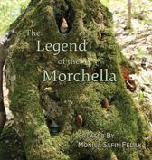 The Legend of the Morchella