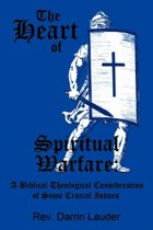 The Heart of Spiritual Warfare