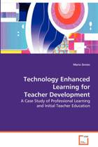 Technology Enhanced Learning for Teacher Development