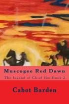 Muscogee Red Dawn: The legend of Chief Jim Book 2