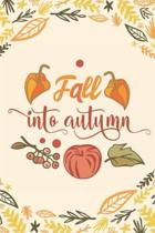 Fall into Autumn: Blank Lined Journal - A Perfect Gift for Fall