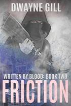 Friction: Written By Blood: Book Two