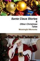 Santa Claus Stories and Other Christmas Tales