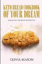 Keto Bread Cookbook of Your Dream