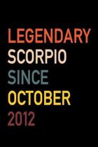 Legendary Scorpio Since October 2012: Diary Journal - Legend Since Oct Born In 12 Vintage Retro 80s Personal Writing Book - Horoscope Zodiac Star Sign
