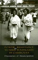 Power, Resistance and Women Politicians in Cambodia
