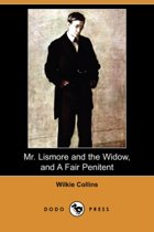 Mr. Lismore and the Widow, and a Fair Penitent (Dodo Press)