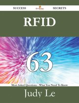 RFID 63 Success Secrets - 63 Most Asked Questions On RFID - What You Need To Know