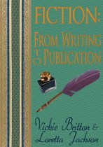 Fiction: From Writing to Publication