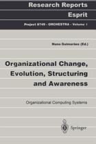 Organizational Change, Evolution, Structuring and Awareness