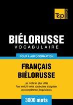 Vocabulaire Français-Biélorusse pour l'autoformation - 3000 mots les plus courants