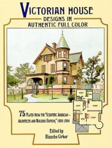 "Download ebook Victorian House Designs in Authentic Full Color: 75 Plates from the """"Scientific American -- Architects and Builders Edition,"""" 1885-1894 the cheapest"
