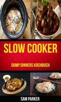 Slow cooker: Dump Dinners Kochbuch