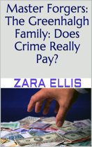 Master Forgers: The Greenhalgh Family: Does Crime Really Pay?