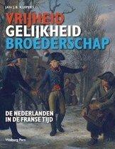 Boek cover Vrijheid, gelijkheid en broederschap van Jan J.B. Kuipers
