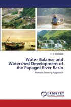 Water Balance and Watershed Development of the Papagni River Basin