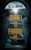 Journey To Territory M (Extinction Of All Children series, Book 2)