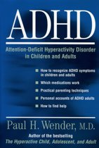 ADHD: Attention-Deficit Hyperactivity Disorder in Children and Adults