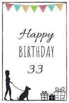 Happy Birthday 33 - Dog Owner