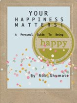 YOUR HAPPINESS MATTERS!