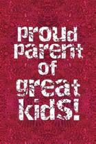 Proud Parent of Great Kids!