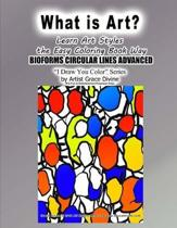 What is Art? Learn Art Styles The Easy Coloring Book Way BIOFORMS CIRCULAR LINES ADVANCED I Draw You Color Series by Artist Grace Divine