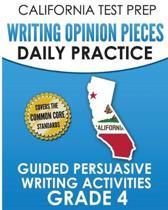 California Test Prep Writing Opinion Pieces Daily Practice Grade 4