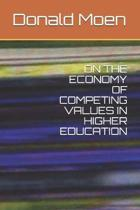 On the Economy of Competing Values in Higher Education