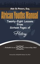 African Youths Manual; Twenty Eight Lessons From Sixteen Pages of History.