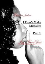 I Don't Make Mistakes - Part 1