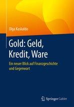 Gold: Geld, Kredit, Ware