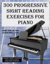 300 Progressive Sight Reading Exercises for Piano Large Print Version