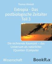 Extropia - Das postbiologische Zeitalter Teil 3