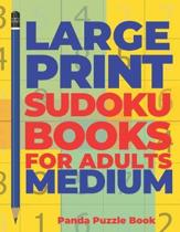 Large Print Sudoku Books For Adults Medium: Logic Games Adults - Brain Games For Adults - Mind Games For Adults