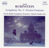Rubinstein: Symphony no 3, Eroica Fantasia / Stankovsky, Slovak Radio SO