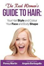 The Real Woman's Guide to Hair