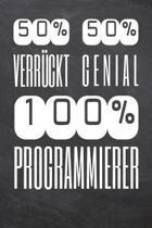 50% Verr�ckt 50% Genial 100% Programmierer: Programmierer Punktraster Notizbuch, Notizheft oder Schreibheft - 110 Seiten - B�ro Equipment & Zubeh�r -