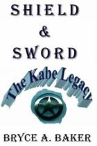 Shield & Sword: The Kabe Legacy