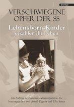 Verschwiegene Opfer der SS. Lebensborn-Kinder erzählen ihr Leben