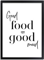 DesignClaud Good food is good mood - Tekst poster - Zwart wit A2 + Fotolijst zwart