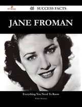 Jane Froman 46 Success Facts - Everything you need to know about Jane Froman