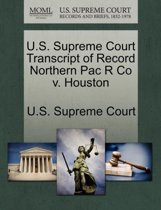 U.S. Supreme Court Transcript of Record Northern Pac R Co V. Houston